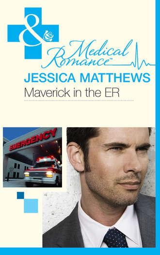 Jessica Matthews, Maverick In The Er