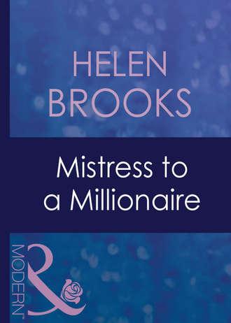 HELEN BROOKS, Mistress To A Millionaire