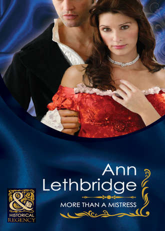 Ann Lethbridge, More Than a Mistress