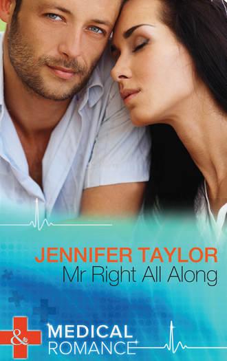 Jennifer Taylor, Mr. Right All Along
