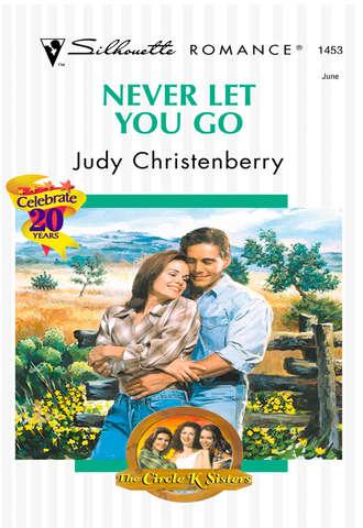 Judy Christenberry, Never Let You Go
