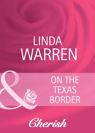 Linda Warren, On The Texas Border