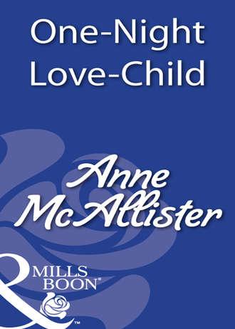Anne McAllister, One-Night Love-Child