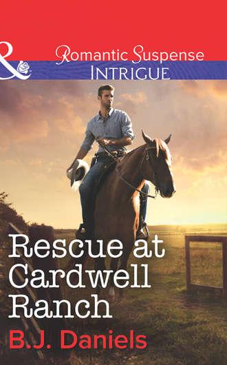 B.J. Daniels, Rescue at Cardwell Ranch