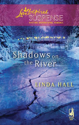 Linda Hall, Shadows On The River