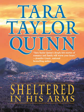 Tara Quinn, Sheltered in His Arms
