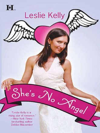 Leslie Kelly, She's No Angel