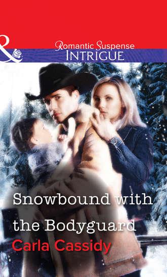 Carla Cassidy, Snowbound with the Bodyguard