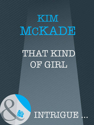 Kim Mckade, That Kind Of Girl