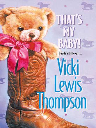Vicki Thompson, That's My Baby!