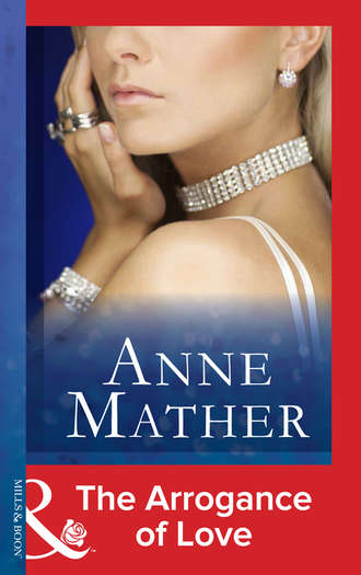 Anne Mather, The Arrogance Of Love