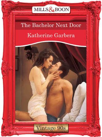 Katherine Garbera, The Bachelor Next Door
