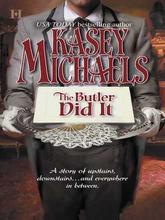 Kasey Michaels, The Butler Did It