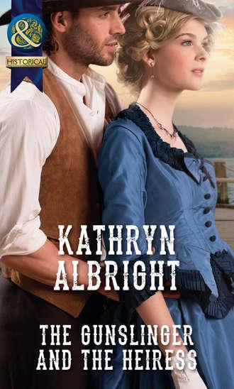 Kathryn Albright, The Gunslinger and the Heiress
