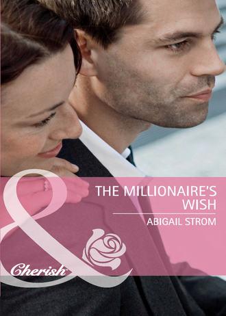 Abigail Strom, The Millionaire's Wish