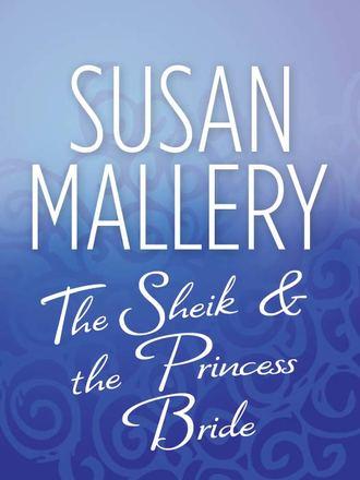 Susan Mallery, The Sheik & the Princess Bride