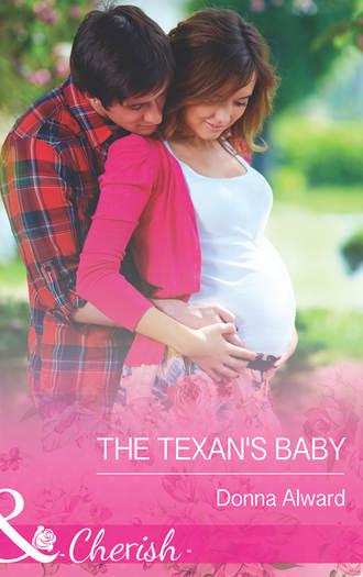 DONNA ALWARD, The Texan's Baby