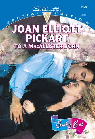 Joan Pickart, To A Macallister Born