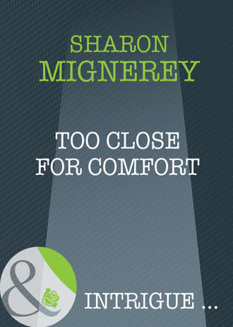 Sharon Mignerey, Too Close For Comfort