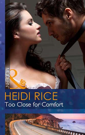 Heidi Rice, Too Close for Comfort