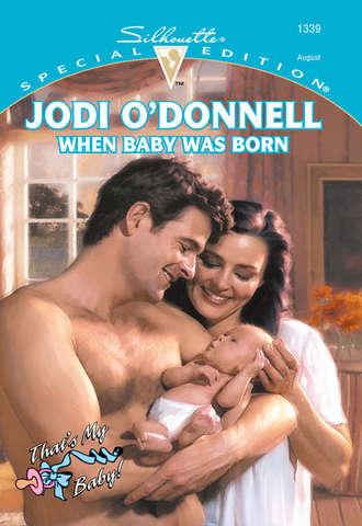 Jodi O'Donnell, When Baby Was Born