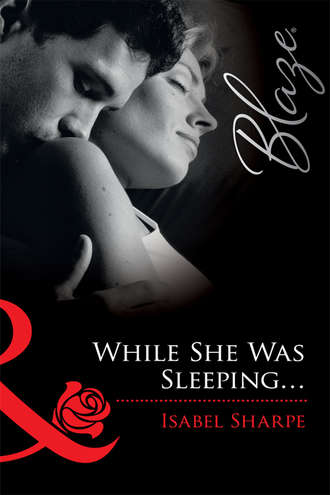 Isabel Sharpe, While She Was Sleeping...