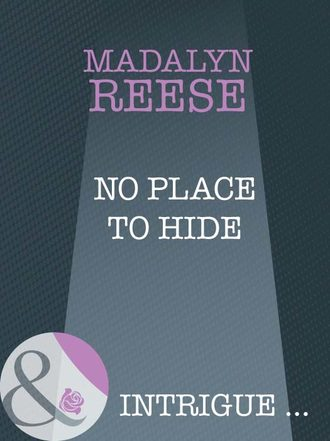 Madalyn Reese, No Place To Hide