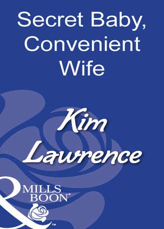 KIM LAWRENCE, Secret Baby, Convenient Wife