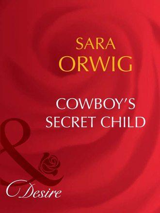 Sara Orwig, Cowboy's Secret Child