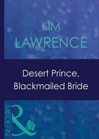 KIM LAWRENCE, Desert Prince, Blackmailed Bride