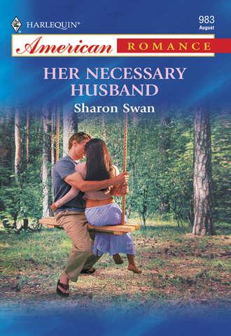 Sharon Swan, Her Necessary Husband