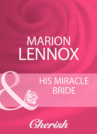 Marion Lennox, His Miracle Bride