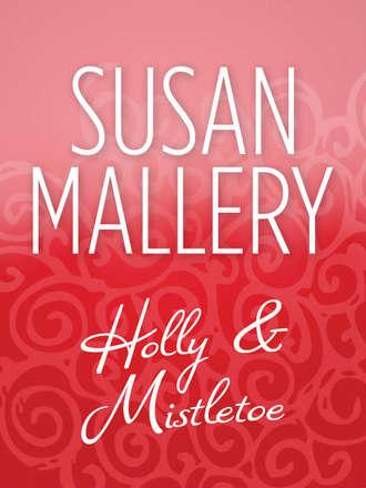 Susan Mallery, Holly And Mistletoe