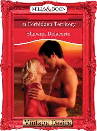 Shawna Delacorte, In Forbidden Territory