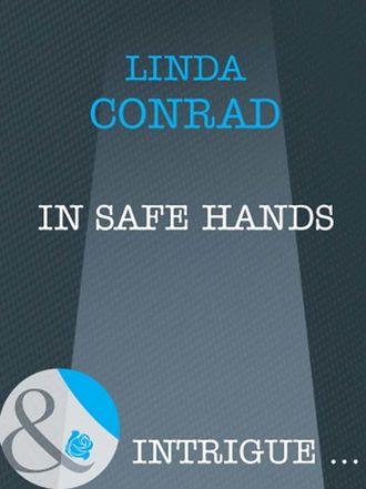 Linda Conrad, In Safe Hands