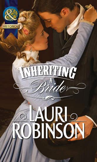 Lauri Robinson, Inheriting a Bride