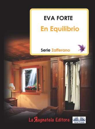 Eva Forte, En Equilibrio