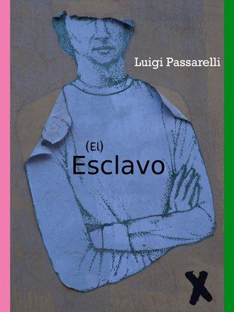 Luigi Passarelli, El Esclavo