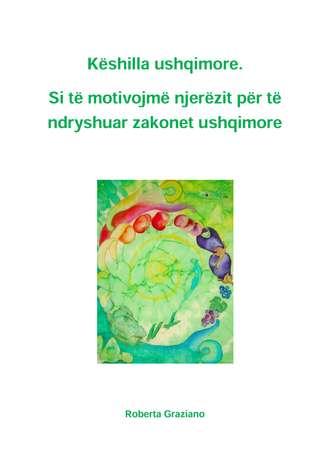Roberta Graziano, Këshilla Ushqimore. Si Të Motivojmë Njerëzit Për Të Ndryshuar Zakonet Ushqimore