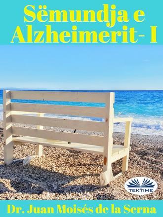 Juan Moisés De La Serna, Sëmundja E Alzheimerit I