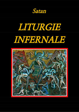 Satan, Liturgie Infernale