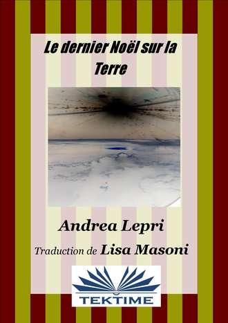 Andrea Lepri, Le Dernier Noël Sur La Terre