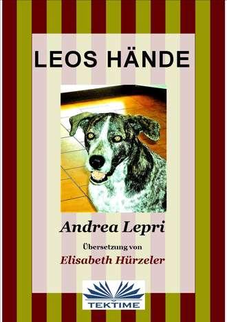 Andrea Lepri, Leos Hände