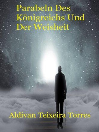 Aldivan Teixeira Torres, Parabeln Des Königreichs Und Der Weisheit