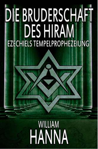 William Hanna, Die Bruderschaft Des Hiram: Ezechiels Tempelprophezeiung