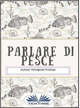 Panagiota Prokopi, Parlare Di Pesce