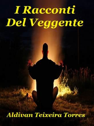 Aldivan Teixeira Torres, I Racconti Del Veggente