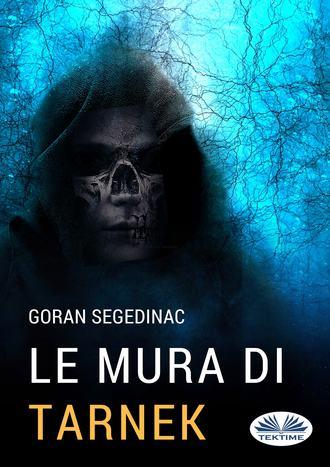 Goran Segedinac, Le Mura Di Tarnek