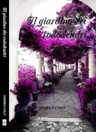 Andrea Calo', Il Giardino Dei Rododendri