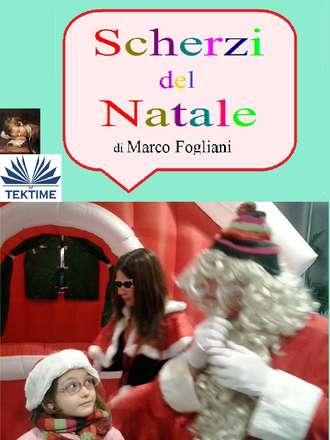 Marco Fogliani, Scherzi Del Natale